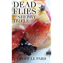 GLP Dead Flies and Sherry Trifle